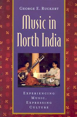 Music in North India By Ruckert, George E.